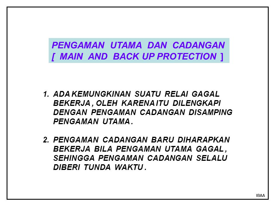 PENGAMAN UTAMA DAN CADANGAN [ MAIN AND BACK UP PROTECTION ]